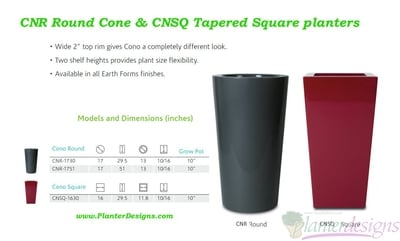 (CNR) Round Cone style & (CNSQ) Tapered Square planters